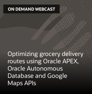 Optimizing grocery delivery routes using Oracle APEX, Oracle Autonomous Database and Google Maps APIs
